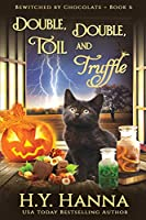 Double, Double, Toil and Truffle (LARGE PRINT): Bewitched By Chocolate Mysteries - Book 6