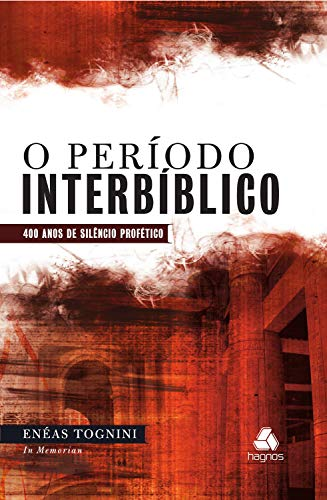 O período interbíblico: 400 anos de silêncio profético
