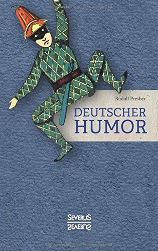 Deutscher Humor: Ausgewählte Schriften vergangener Jahrhunderte. Mit Illustrationen von W. A. Wellner