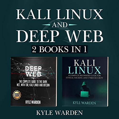 Kali Linux and the Deep Web: 2 Books in 1 audiobook cover art