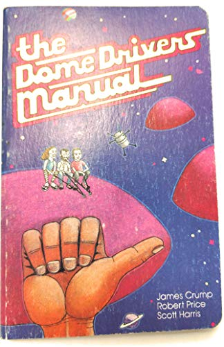 Dome Drivers Manual: A Climber's Guide to Enchanted Rock