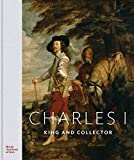 Charles I: King and Collector - Per Rumberg