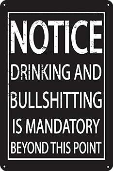 Drinking and Bullshitting is Mandatory 12  x 8  Tin Notice Sign Garage Man Cave Game Room Home Bar Decor