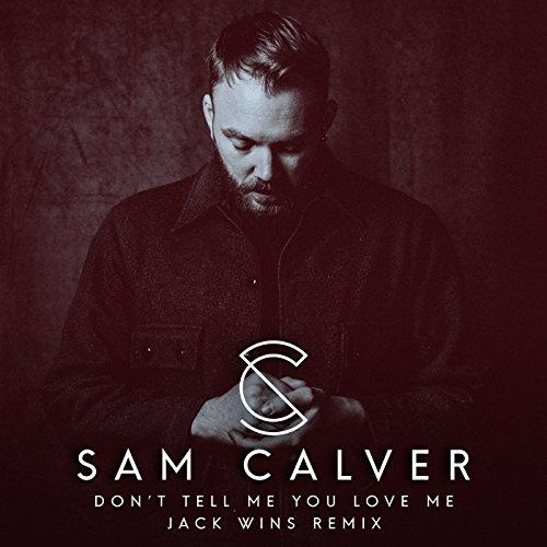 Don't Tell Me You Love Me (Jack Wins Remix)