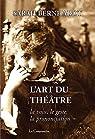 L' Art du théâtre: La voix, le geste, la prononciation par Bernhardt
