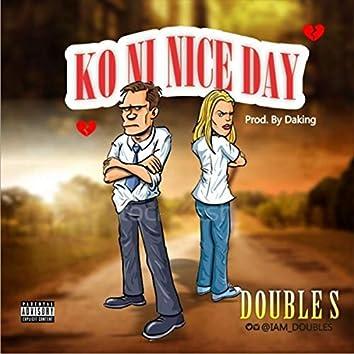 Ko Ni Nice Day