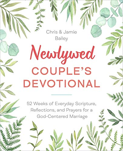 Newlywed Couple's Devotional: 52 Weeks of Everyday Scripture, Reflections, and Prayers for a God-Centered Marriage