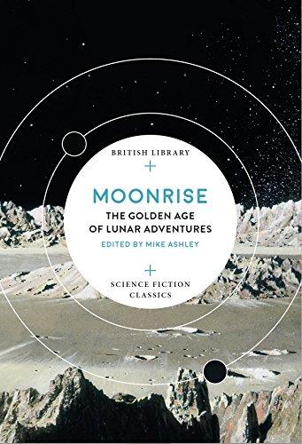 Moonrise: The Golden Age of Lunar A…
