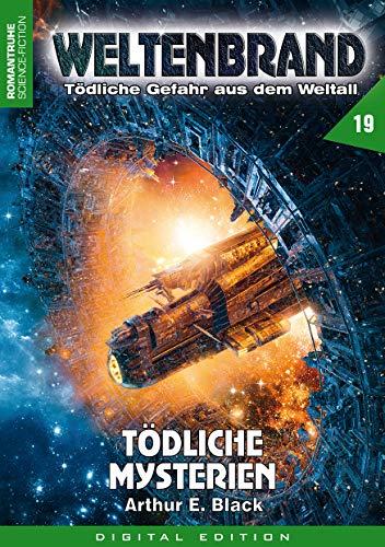WELTENBRAND - Tödliche Gefahr aus dem Weltall 19: Tödliche Mysterien
