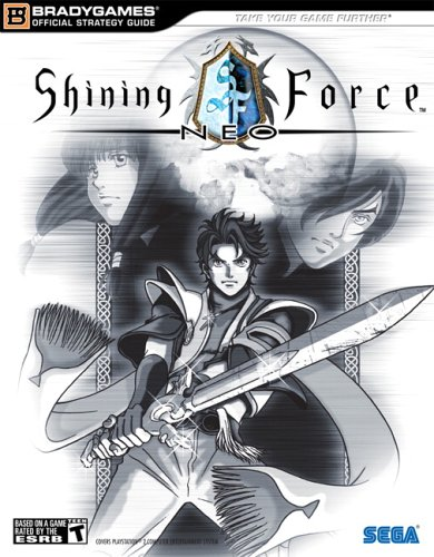 Shining Force(tm) Neo Official Strategy Guide (Official Strategy Guides (Bradygames))