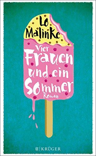 Vier Frauen und ein Sommer: Roman