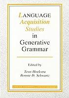 Language Acquisition Studies in Generative Grammar (Language Acquisition and Language Disorders)