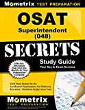 OSAT Superintendent (048) Secrets Study Guide: CEOE Exam Review for the Certification Examinations for Oklahoma Educators / Oklahoma Subject Area Tests (Mometrix Secrets Study Guides)