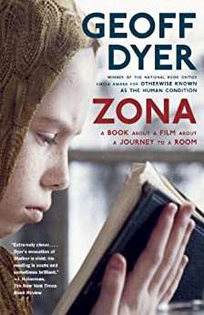 Zona: A Book About a Film About a Journey to a Room by [Geoff Dyer]