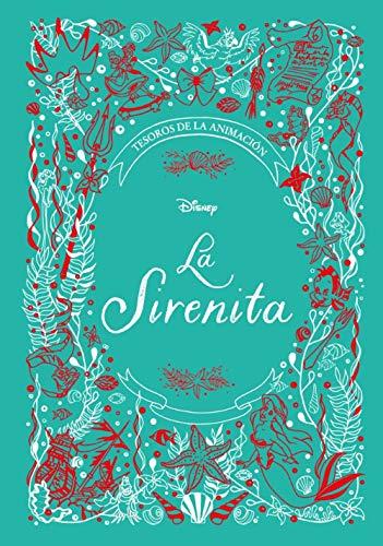 La Sirenita. Tesoros de la animación (Disney. Princesas)