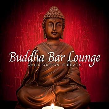 Buddha Bar Lounge - Chill Out Cafe Beats