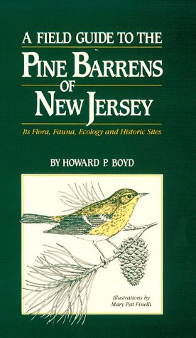 A Field Guide to the Pine Barrens of New Jersey : Its...