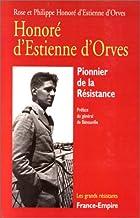 HONORE D'ESTIENNE D'ORVES. : Pionnier de la Résistance, Papiers, Carnets et Lettres (Les grands resistants)