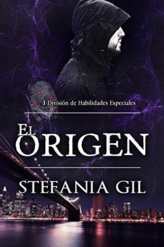 El Origen: Romance, misterio, detectives, sobrenatural (División de Habilidades Especiales - DHE - nº 1)