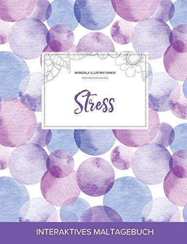 Maltagebuch Fur Erwachsene: Stress (Mandala Illustrationen, Lila Blasen) (German Edition)