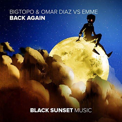 Bigtopo & Omar Diaz, Emme & Bigtopo