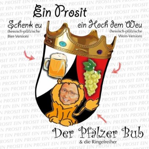 Ein Prosit - schenk eu (hessisch-pfälzische Bier-Version)
