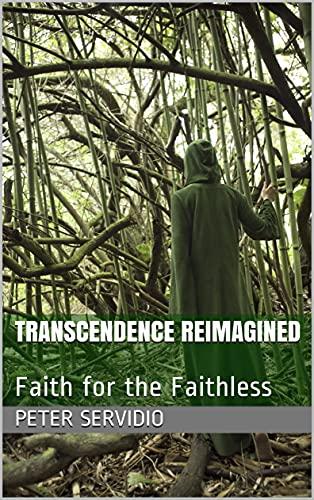 Transcendence Reimagined: Faith for the Faithless (English Edition)