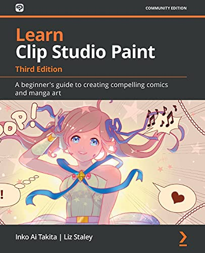 Learn Clip Studio Paint: A beginner's guide to creating compelling comics and manga art, 3rd Edition Front Cover