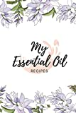 My Essential Oil Recipes: Professional Log Book to Record your Essential Oil Recipes, Track EO Inventory, Test and Write down Favorite and Most Used ... | Free Blends For Occasions (Lavender Design) -  Independently published