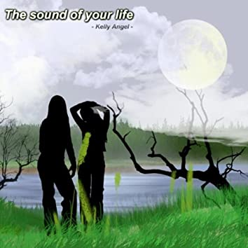The sound of your life