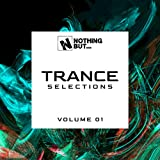 Nothing But... Trance Selections, Vol. 01