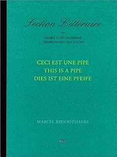 Marcel Broodthaers: This is a Pipe: Ceci Est Une Pipe, Dies Ist Eine Pfeife