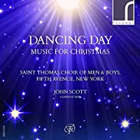 Dancing Day: Music for Christmas by Saint Thomas Choir of Men & Boys