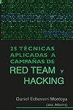 25 Técnicas aplicadas a campañas de Red Team y Hacking
