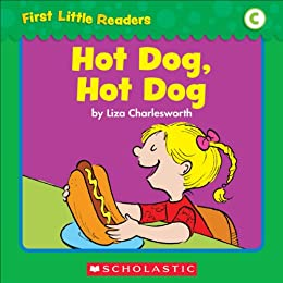 First Little Readers: Hot Dog, Hot Dog (Level C) by [Liza Charlesworth]