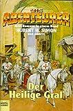 Die Abenteurer 4. Der Heilige Gral. 8 Romane in einem Band. (Allgemeine Reihe. Bastei Lübbe Taschenbücher)