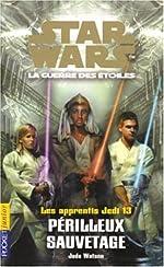 Les Apprentis Jedi - Star Wars, la guerre des étoiles, tome 13 : Périlleux Sauvetage de Jude Watson