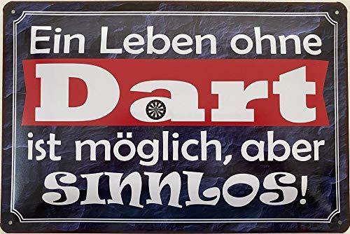 Deko7 Blechschild 30 x 20 cm Darts Spruch: EIN Leben ohne Dart ist möglich, Aber Sinnlos