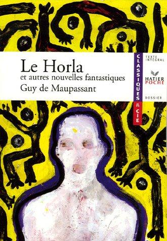 Le Horla et autres nouvelles fantastiques - Classiques & Cie lycée