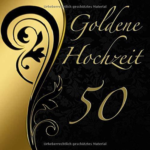 Goldene Hochzeit: Gästebuch mit edlem Softcover in Schwarz Gold I 25 Seiten für geschriebene...