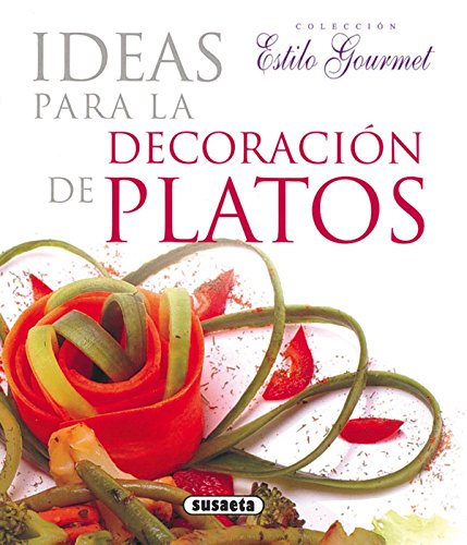 Ideas Para Decoracion Platos(Estilo Gourmet)