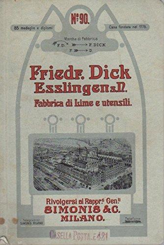 Friedr. Dick: Esslingen s. N.: fabbrica di lime e utensili: N. 90.