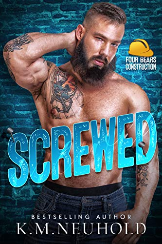 Screwed (Four Bears Construction Book 4) (English Edition)
