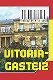 ESPAÑA - Vitoria-gasteiz: Cuaderno de notas - Planificador : 134 páginas - 6
