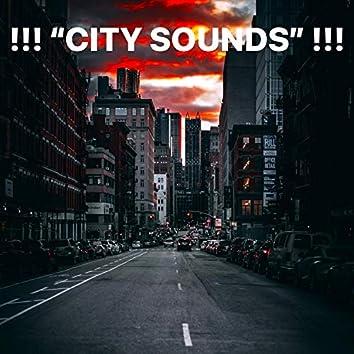 "!!! ""City Sounds"" !!!"
