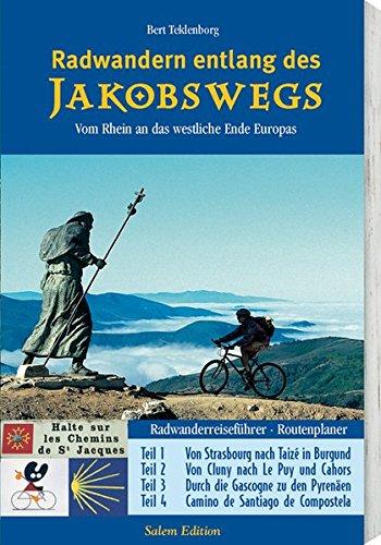 Radwandern entlang des Jakobswegs: Vom Rhein an das westliche Ende Europas. Radwanderreiseführer, Routenplaner