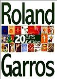 ROLAND GARROS 20 ANS D'AFFICHES. Traits de caractères et jeux de lignes, édition français-anglais