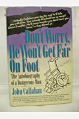 Don't Worry, He Won't Get Far on Foot: The Autobiography of a Dangerous Man Hardcover