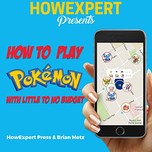 How to Play Pokemon Go with Little to No Budget cover art