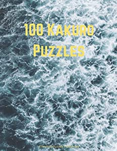 100 Kakuro Puzzles, Variety of Difficulty for All Ages, Rules and Solutions Included: Volume 2 of Elmwood's Mixed Puzzle US English Series (Elmwood's Puzzle US English Series)